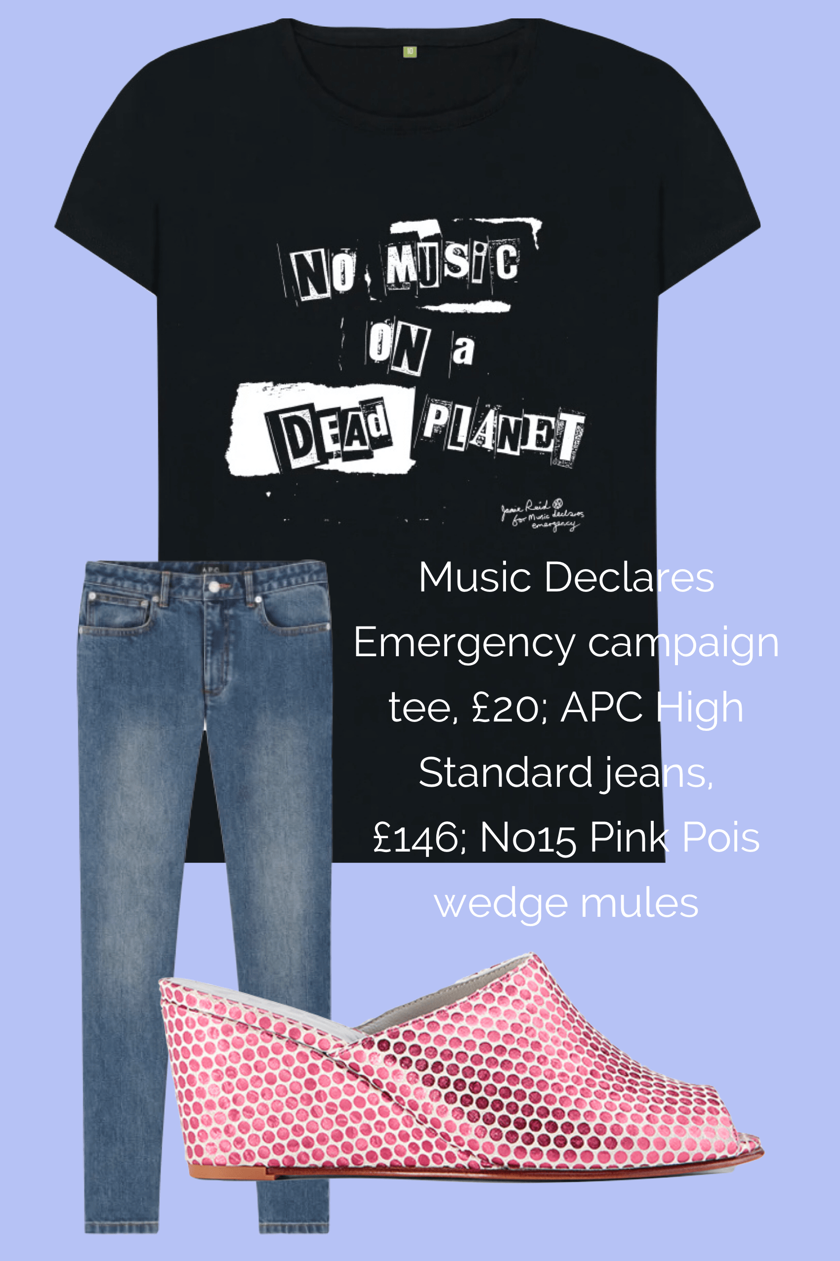 No15 Pink Pois wedges paired with APC HIgh Standard jeans and Music Declares Emergency campaign T-shirt